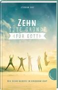 Cover-Bild zu Zehn gute Gründe für Gott von Sigg, Stephan