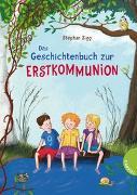 Cover-Bild zu Das Geschichtenbuch zur Erstkommunion von Sigg, Stephan