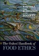 Cover-Bild zu The Oxford Handbook of Food Ethics (eBook) von Barnhill, Anne (Hrsg.)