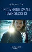 Cover-Bild zu Uncovering Small Town Secrets (Mills & Boon Heroes) (The Saving Kelby Creek Series, Book 1) (eBook) von Snell, Tyler Anne