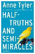 Cover-Bild zu Half-truths and Semi-miracles (eBook) von Tyler, Anne