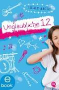 Cover-Bild zu Unglaubliche 12 (eBook) von Abidi, Heike