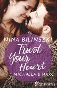 Cover-Bild zu Trust Your Heart (eBook) von Bilinszki, Nina