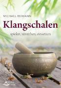 Cover-Bild zu Klangschalen spielen, verstehen, einsetzen von Reimann, Michael