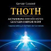 Cover-Bild zu Thoth: Aktivierung der höchsten geistigen Energie in dir (mit klangenergetischer Musik) (Audio Download) von Simoné, Kerstin