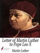 Cover-Bild zu Letter of Martin Luther to Pope Leo X (eBook) von Luther, Martin