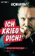 Cover-Bild zu Ich krieg dich! (eBook) von Martin, Leo