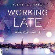 Cover-Bild zu Working Late - Free-Falling-Trilogie, Teil 1 (Ungekürzt) (Audio Download) von Holmström, Helene