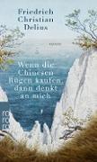 Cover-Bild zu Wenn die Chinesen Rügen kaufen, dann denkt an mich (eBook) von Delius, Friedrich Christian