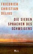 Cover-Bild zu Die sieben Sprachen des Schweigens (eBook) von Delius, Friedrich Christian