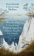 Cover-Bild zu Wenn die Chinesen Rügen kaufen, dann denkt an mich von Delius, Friedrich Christian