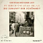 Cover-Bild zu Die Zukunft der Schönheit (Ungekürzte Lesung) (Audio Download) von Delius, Friedrich Christian