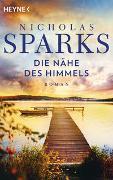 Cover-Bild zu Die Nähe des Himmels von Sparks, Nicholas