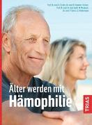 Cover-Bild zu Älter werden mit Hämophilie von Eichler, Hermann