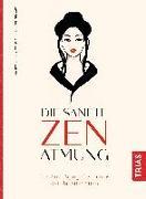 Cover-Bild zu Die sanfte Zen-Atmung von Shiina, Yuki