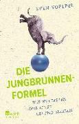 Cover-Bild zu Die Jungbrunnen-Formel von Voelpel, Sven