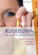 Cover-Bild zu Kolostrum - der natürliche Energiespender von Ley, Beth M