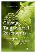 Cover-Bild zu Ginseng, Taigawurzel, Rosenwurz von Leutnant, Natalia