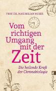 Cover-Bild zu Vom richtigen Umgang mit der Zeit von Moser, Maximilian