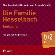 Cover-Bild zu Schmidt, Wolf: Die Familie Hesselbach - Einkäufe (Audio Download)