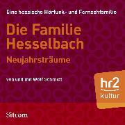 Cover-Bild zu Schmidt, Wolf: Die Familie Hesselbach - Neujahrsträume (Audio Download)