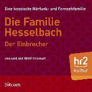 Cover-Bild zu Schmidt, Wolf: Die Familie Hesselbach - Der Einbrecher (Audio Download)