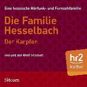 Cover-Bild zu Schmidt, Wolf: Die Familie Hesselbach - Der Karpfen (Audio Download)