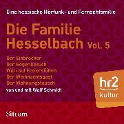 Cover-Bild zu Schmidt, Wolf: Die Familie Hesselbach - Vol. V (Audio Download)