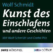 Cover-Bild zu Schmidt, Wolf: Kunst des Einschlafens und andere Geschichten (Audio Download)