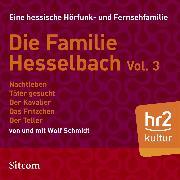 Cover-Bild zu Schmidt, Wolf: Die Familie Hesselbach Vol. 3 (Audio Download)