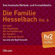 Cover-Bild zu Schmidt, Wolf: Die Familie Hesselbach - Vol. VI (Audio Download)