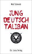 Cover-Bild zu Schmidt, Wolf: Jung, deutsch, Taliban (eBook)