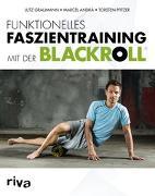 Cover-Bild zu Funktionelles Faszientraining mit der BLACKROLL® von Andrä, Marcel