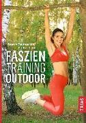 Cover-Bild zu Faszientraining Outdoor von Baumgartner, Beatrix