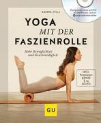Cover-Bild zu Yoga mit der Faszienrolle (mit DVD) von Zylla, Amiena