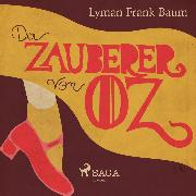 Cover-Bild zu Baum, Lyman Frank: Der Zauberer von Oz (Ungekürzt) (Audio Download)