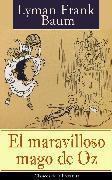 Cover-Bild zu Baum, Lyman Frank: El maravilloso mago de Oz (eBook)