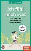 Cover-Bild zu Wellershoff, Marianne (Hrsg.): Ich fühl mich wohl - - Ziele erreichen, Gewicht halten, mehr bewegen