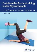 Cover-Bild zu Funktionelles Faszientraining in der Physiotherapie (eBook) von Bartrow, Kay