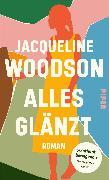 Cover-Bild zu Alles glänzt von Woodson, Jacqueline