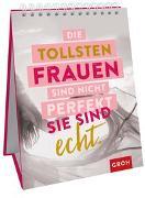 Cover-Bild zu Groh Verlag: Die tollsten Frauen sind nicht perfekt - sie sind echt