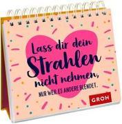 Cover-Bild zu Groh Verlag: Lass dir dein Strahlen nicht nehmen - nur weil es andere blendet