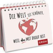 Cover-Bild zu Groh Verlag: Die Welt ist schöner, weil du mit drauf bist