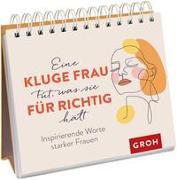 Cover-Bild zu Groh Verlag: Eine kluge Frau tut, was sie für richtig hält
