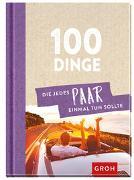 Cover-Bild zu Groh Verlag: 100 Dinge, die jedes Paar einmal tun sollte