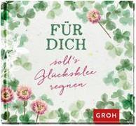 Cover-Bild zu Groh Verlag: Für dich soll's Glücksklee regnen!