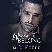 Cover-Bild zu O'Keefe, Molly: Where I Belong - The Debt, Book 2 (Unabridged) (Audio Download)