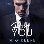 Cover-Bild zu O'Keefe, Molly: Ruin You - The Debt, Book 3 (Unabridged) (Audio Download)