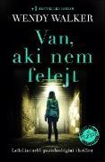 Cover-Bild zu Walker, Wendy: Van, aki nem felejt (eBook)