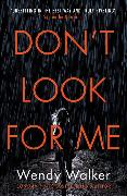Cover-Bild zu Walker, Wendy: Don't Look For Me